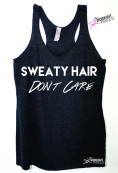 Sweaty hair don't care tank top. Affordable ladies workout tank. Made from an exquisite polyester/cotton/rayon blend, this comfortable tank will accentuate your figure, making it an ideal choice for a