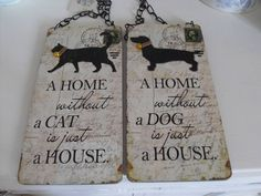 A HOME WITHOUT A CAT / DOG IS JUST A HOUSE CHIC N SHABBY VINTAGE WALL PLAQUE