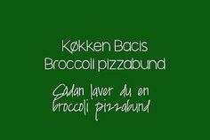 KØKKEN BASICS: Broccolipizza