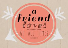 A Friend Loves At All Times :: Free Print! by @molly june.