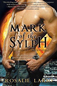 Mark of the Sylph (Demons of Infernum) by Rosalie Lario https://www.amazon.co.uk/dp/B00R6C8AYI/ref=cm_sw_r_pi_dp_xB2JxbMF6JSVR
