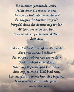 Lekker Dag, Afrikaans Quotes, Poetry, Van, Words, Clouds, Poetry Books, Vans, Poem
