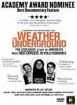"""The Weather Underground"""" Same description as """"If a tree falls"""", but it came first - """"Though I don't agree with the tactics it makes you think about how far you would go for the things you have conviction for.....and what really is the meaning of """"domestic terrorist""""."""""""