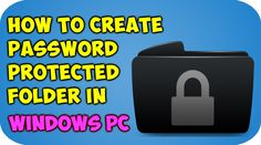 How to Create A Password On Folder In Windows xp,7,8,10|TechSayyer
