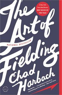 The Art Of Fielding: A Novel this is one of the best books i have ever read - reminiscent of john irving at his best
