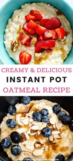 This creamy Instant Pot oatmeal will become a breakfast staple once you  see how easy it is to make. We use old fashioned oats and top with our  favorite fruits and nuts. #instantpot #easyrecipes #breakfast #healthy Creamy Oatmeal Recipe, Instant Pot Oatmeal Recipe, Homemade Oatmeal, Oatmeal Recipes, Old Fashion Oats, Apple Dump Cakes, Breakfast Healthy, Instant Pot Pressure Cooker