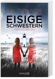 """""""Eisige Schwestern"""" vom  preisgekrönten Reise-Journalisten und Autor S.K. Tremayne #thriller #psychothriller #spannend #weltbild"""
