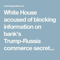 White House accused of blocking information on bank's Trump-Russia commerce secretary Wilbur Ross's response about possible links between Bank of Cyprus, Russian agents and Trump officials wasn't released to Senate