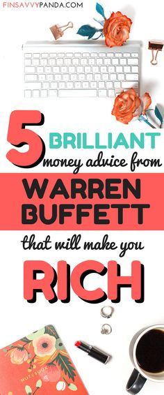 Here are 5 AMAZING money tips from Warren Buffett that will change your life around! Do you want to become rich and live a happy life? Read more via finsavvypanda.com. warren buffett tips | warren buffett quotes | self development quotes | how to become rich | financial hacks | millionaire mindset | billionaire lifestyle | personal finance tips | making money quotes | money quotes inspirational | millennial