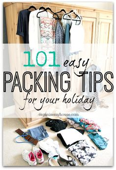 101 easy packing tips for your holidays - find out loads of great advice to use next time you get your suitcase out!