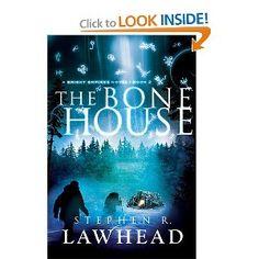 The Bone House (Bright Empires): Stephen R. Lawhead: Amazon.com: Books