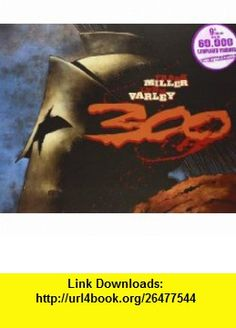 300 (Spanish Edition) (9788484310280) Franck Miller, Lynn Varley , ISBN-10: 8484310280  , ISBN-13: 978-8484310280 ,  , tutorials , pdf , ebook , torrent , downloads , rapidshare , filesonic , hotfile , megaupload , fileserve