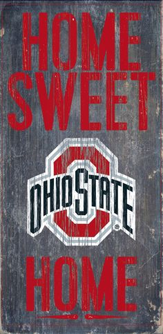 Ohio State Buckeyes Wood Sign - Home Sweet Home These wood signs are perfect for displaying around the house or office and include a piece of rope attached to the back for hanging. They are in size and thick. Made By Fan Creations Ohio State Buckeyes, Ohio State Football, Ohio State University, College Football, Ohio State Decor, Ohio State Crafts, Buckeyes Football, University Tips, Fsu Baseball