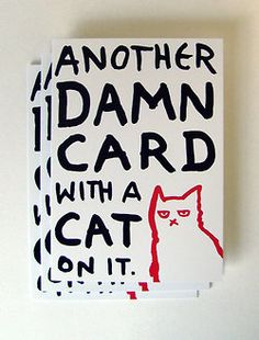 Visual Graphic - Another damn card  with a cat on it