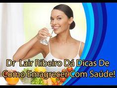 TRÊS PONTAS PARA SEMPRE: Dr  Lair Ribeiro Dá Dicas De Como Emagrecer Com Sa...
