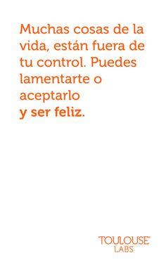 Ser feliz es aceptar la vida, tal y como viene.