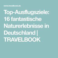 Top-Ausflugsziele: 16 fantastische Naturerlebnisse in Deutschland   TRAVELBOOK