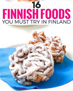 The food of Finland has a number of different influences from neighboring countries, here are 16 things you need to eat in Finland.