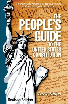 The People's Guide to the U.S. Constitution ~ Read it and safeguard your Freedom