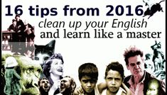 Give your English an upgrade. Here are the top 16 English lessons, hacks and self-study tips from 2016 by Clark and Miller. English Writing Skills, Teaching English, Learn English, English Idioms, English Vocabulary, English Grammar, English Language, Grammar And Punctuation, Spelling And Grammar