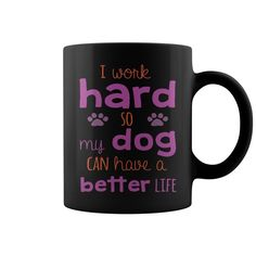 I Work Hard So My #Dog Can Have HOT MUG : coffee mug, papa mug, cool mugs, funny coffee mugs, coffee mug funny, mug gift, #mugs #ideas #gift #mugcoffee #coolmug