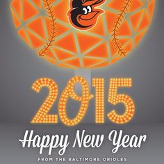 Happy New Year! 2014 was a great year, #Birdland. Here's to 2015! - baltimoreorioles's photo on Instagram