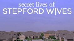 Secret Lives of Stepford Wives : Investigation Discovery | 2014