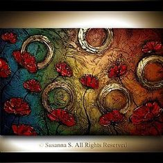 Abstract Flower Paintings - Poppies - Original Modern Art by Susanna Buy Now Texture Painting On Canvas, Art Painting Gallery, Canvas Art, Abstract Flowers, Abstract Art, Mural Art, Texture Art, Modern Art, Mandala