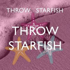 Check out the intro Episode to our Podcast, all about the Throw Starfish story. Throw Starfish Podcast (@throwstarfish) | Instagram