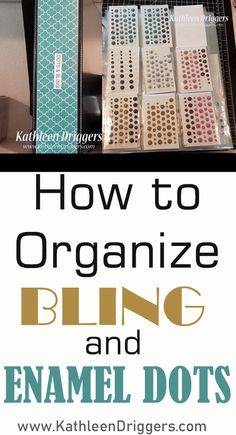 How I Organize and Store My Bling & Enamel Dots - Kat's Adventures in paper crafting.