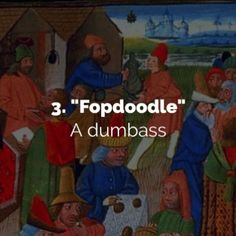 Hilarious Medieval Insults to Annoy Your Friends History Hustle medieval insults Hustle medieval insults 3 Interesting English Words, Unusual Words, Weird Words, Rare Words, Unique Words, Cool Words, Fancy Words, Big Words, Pretty Words