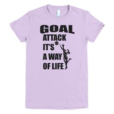 Goal Attack It's A Way Of Life Netball T-Shirt https://feelmyvibe.com/products/goal-attack #Netball #T-shirt