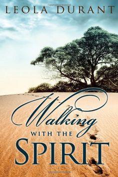 Walking With The Spirit by Leola Durant, http://www.amazon.com/dp/1105254569/ref=cm_sw_r_pi_dp_OG3qqb136AW13