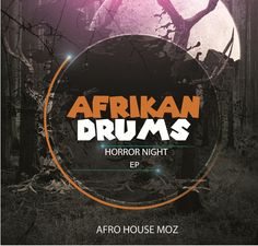 Afrikan Drums - Horror Night (EP) 2017 | Download ~ Alpha Zgoory | Só9dades