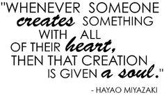 BEST. QUOTE. EVER. Stay amazing Hayao Miyazaki.