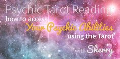 How to Access Your Psychic Abilities Using the Tarot with Sherry