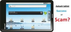 Aakash Tablet : Success or Scam? A Complete Review.