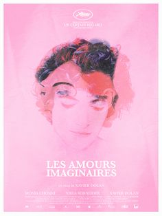 "Poster Remake + Les Amours Imaginaires (Heartbeats) "" ""The only truth is love beyond reason."" - Alfred de Musset """