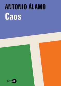 Caos, Antonio Álamo #ebook #plays #theater #literature #fiction En clave de #thriller, aunque sin renunciar al #humor, cuenta las desventuras de cuatro amigos en el #Londres de los #okupas, metidos en turbios asuntos del comercio de éxtasis y otras drogas de diseño.