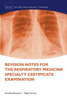 Revision Notes for the Respiratory Medicine Specialty Certificate Examination (Oxford Higher Specialty Training) Revision Guides, Revision Notes, Final Examination, Certificate, Medicine, Pdf, Multiple Choice, Free Books, Assessment