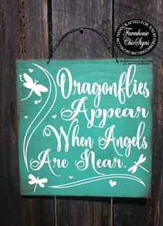 "Vintage style distressed wood plaque that reads, ""Butterflies appear when angels are near."" A lovely and affordable sympathy gift sign, available with choice of background color and plaque size. VIA: 29 Sympathy Gifts for Someone Who Is Grieving Dragonfly Quotes, Dragonfly Art, Butterfly Art, Butterflies, Dragonfly Painting, Dragonfly Symbolism, Dragonfly Meaning, Dragonfly Images, Butterfly Quotes"