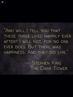 My story. Stephen King - The Dark Tower series Mentor Quotes, Writing Quotes, Book Quotes, Me Quotes, Great Quotes, Quotes To Live By, Inspirational Quotes, Cs Lewis, Leadership Quotes