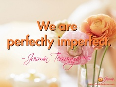 """""""We are perfectly imperfect."""" – Jasmin Terrany, LHMC"""