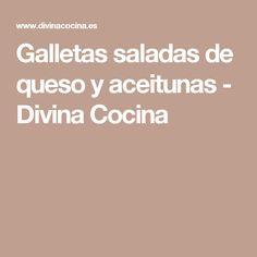 Galletas saladas de queso y aceitunas - Divina Cocina