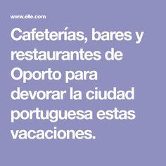 Cafeterías, bares y restaurantes de Oporto para devorar la ciudad portuguesa estas vacaciones. Nuno, Portugal, Bar, Paradise Beaches, Beach Bars, Iker Casillas, Port Wine, Cities