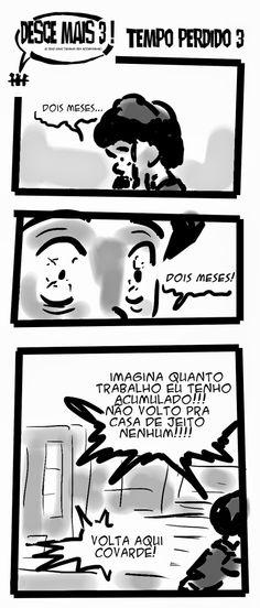 RABISCOS ENQUADRADOS: DESCE MAIS 3! Nº 154: TEMPO PERDIDO NÃO VOLTA ATRÁ...