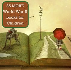 Our Unschooling Journey Through Life: 35 More World War II Books For Children