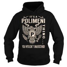 Its a POLIMENI Thing You Wouldnt Understand - Last Name, Surname T-Shirt (Eagle)