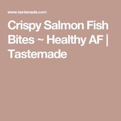 Crispy Salmon Fish Bites ~ Healthy AF | Tastemade