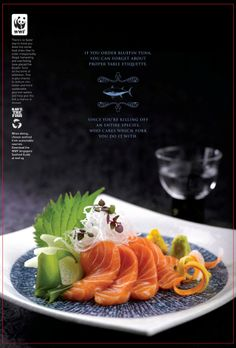 #WWF - If You Order Bluefin Tuna, You Can Forget About Proper Table Etiquette. Since You're Killing off an Entire Specier, Who Cares Wich Fork You Do it With.